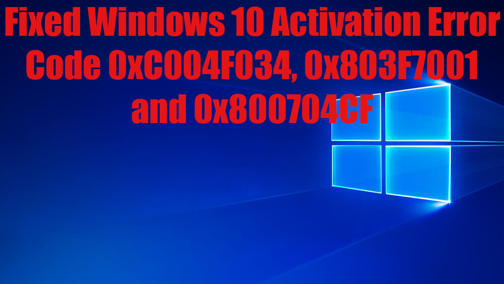 Fix-for-Windows-10-activation-error-code-0xC004F034-0x803f7001-and-0x800704cf