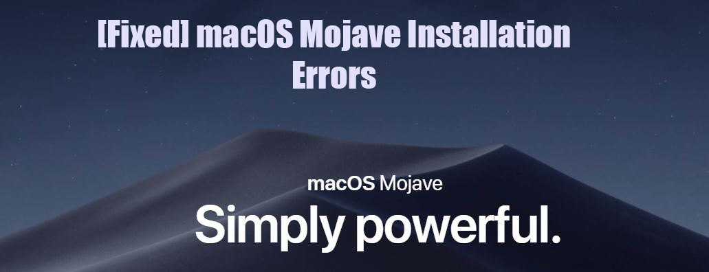 How to Fix an Error Occurred Installing macOS Mojave