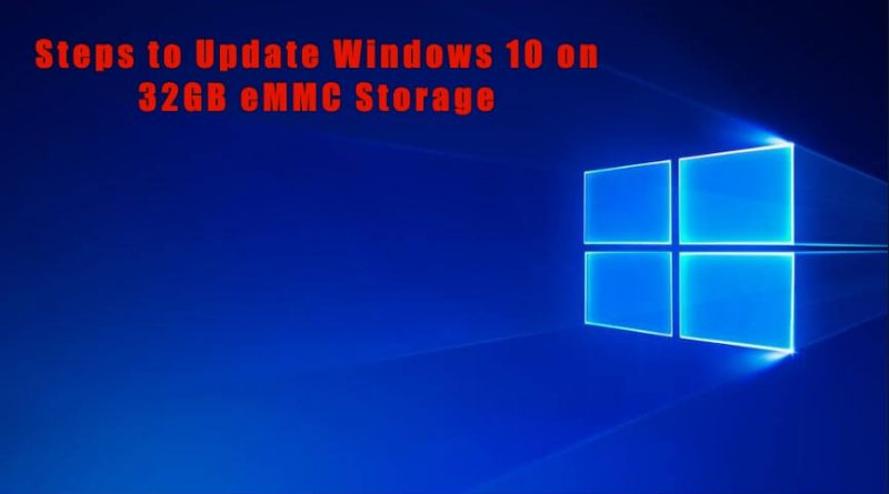 Low Disk Space Error While Updating Windows 10 on 32GB eMMC Storage