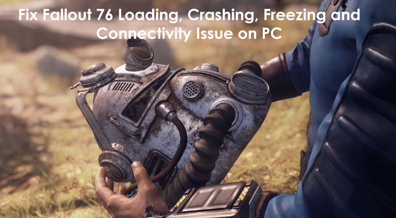 Fix-Fallout-76-Loading-Crashing-Freezing-and-Connectivity-Issue-on-PC