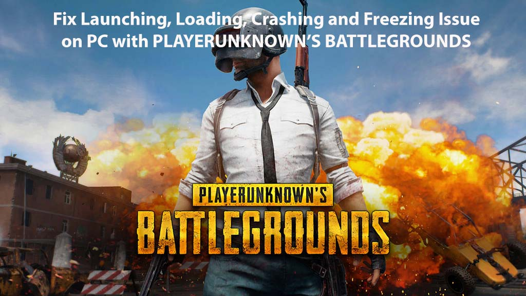 Fix Crashing and Freezing Issue on PC with PLAYERUNKNOWN'S