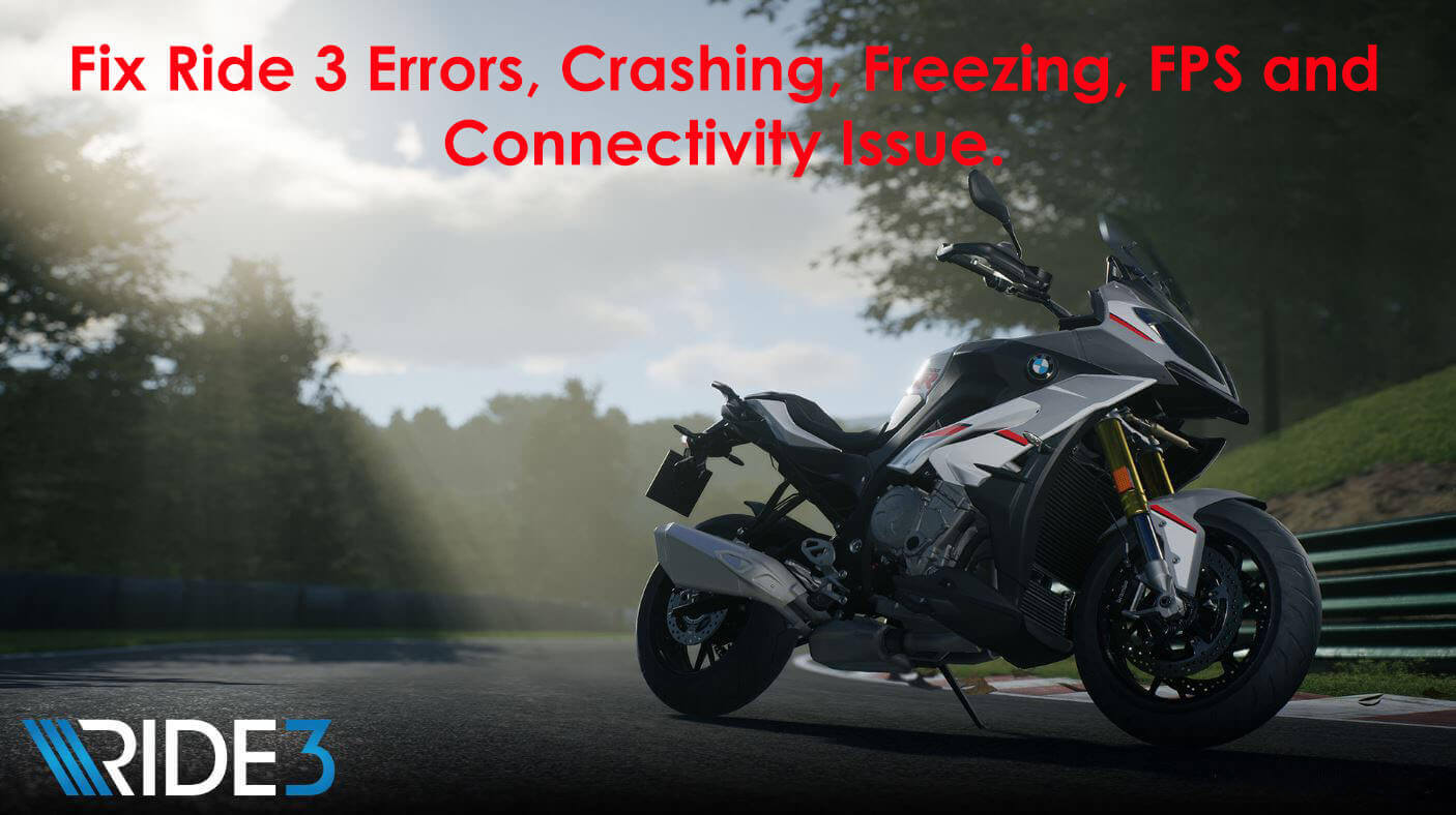 Fix Ride 3 Errors, Crashing, Freezing, FPS and Connectivity Issue