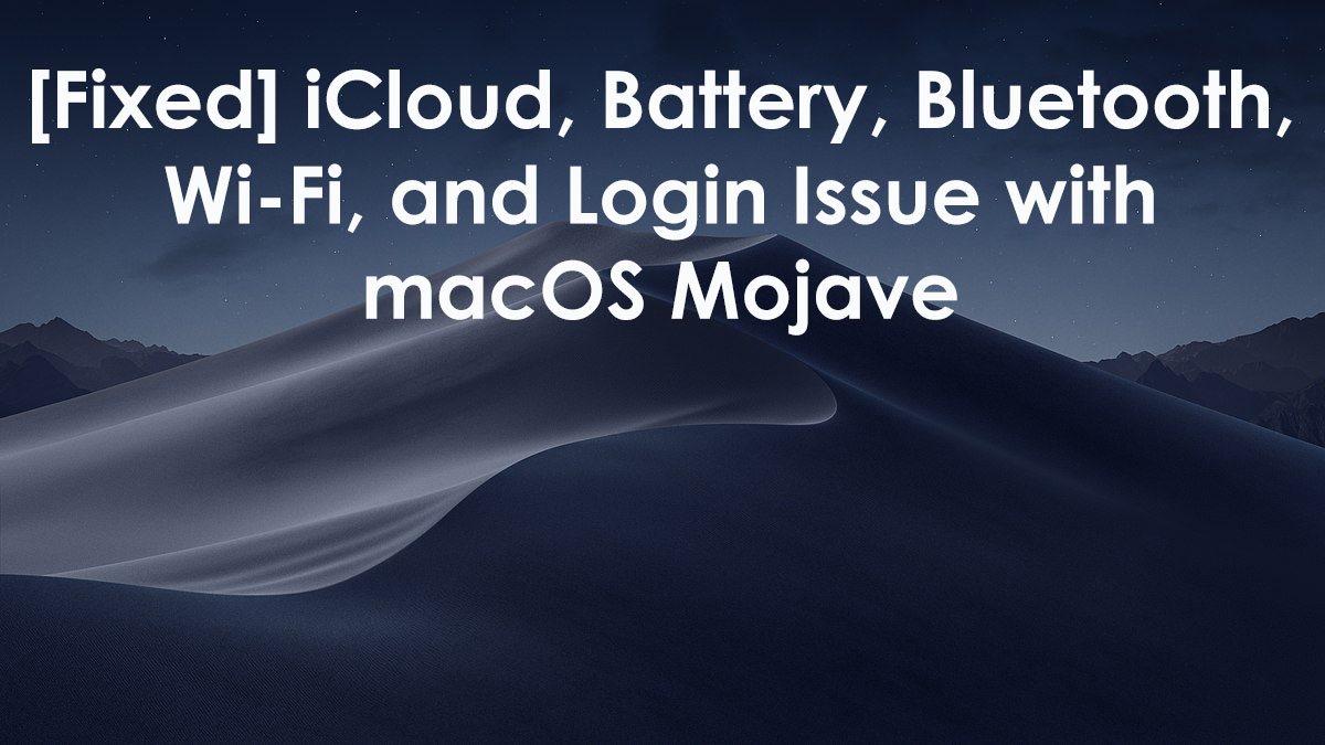 Fixed-iCloud-Battery-Bluetooth-Wi-Fi-and-Login-Issue-with-macOS-Mojave
