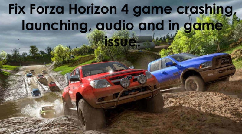 Forza Horizon 4 game does not launch Archives - PC Mac Help Blog!