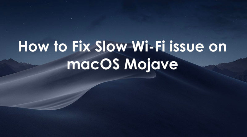 How-to-Fix-Slow-Wi-Fi-issue-on-macOS-Mojave