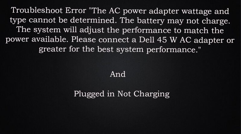 The-AC-power-Adapter-Wattage-and-Type-Cannot-be-Determined-Plugged-in-Not-Charging