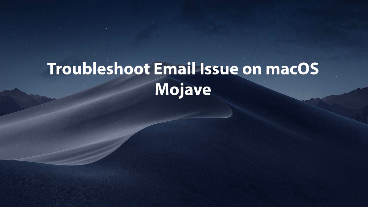 Fix-Email-not-working-on-macOS-Mojave