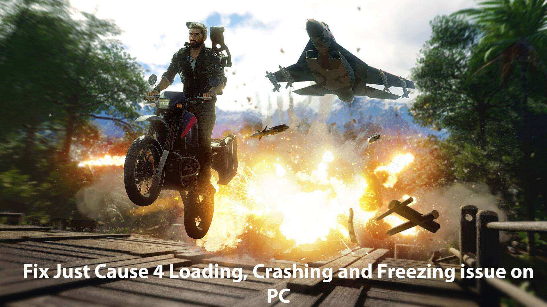 Fix Just Cause 4 Loading, Crashing and Freezing issue on PC
