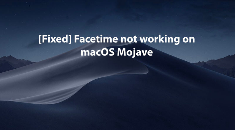 Fixed-Facetime-not-working-on-macOS-Mojave