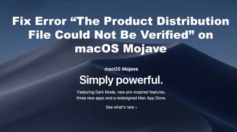Fix Error The Product Distribution File Could Not Be Verified on macOS Mojave