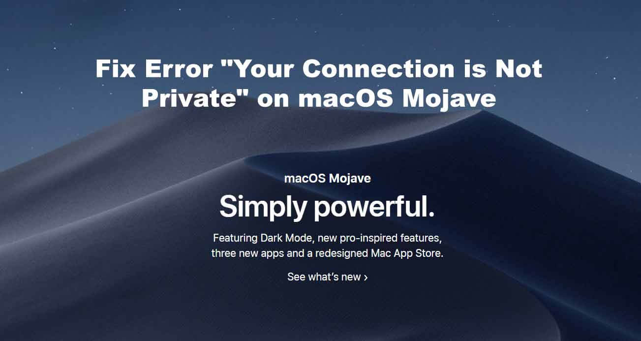 Fix Error Your Connection is Not Private on macOS Mojave