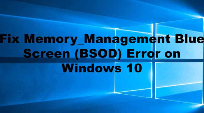 Fix Memory_Management Blue Screen (BSOD) Error on Windows 10
