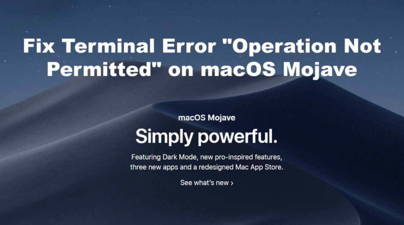Fix Terminal Error Operation Not Permitted on macOS Mojave