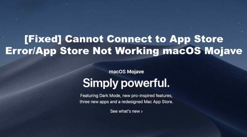 [Fixed] Cannot Connect to App Store Error, App Store Not Working macOS Mojave