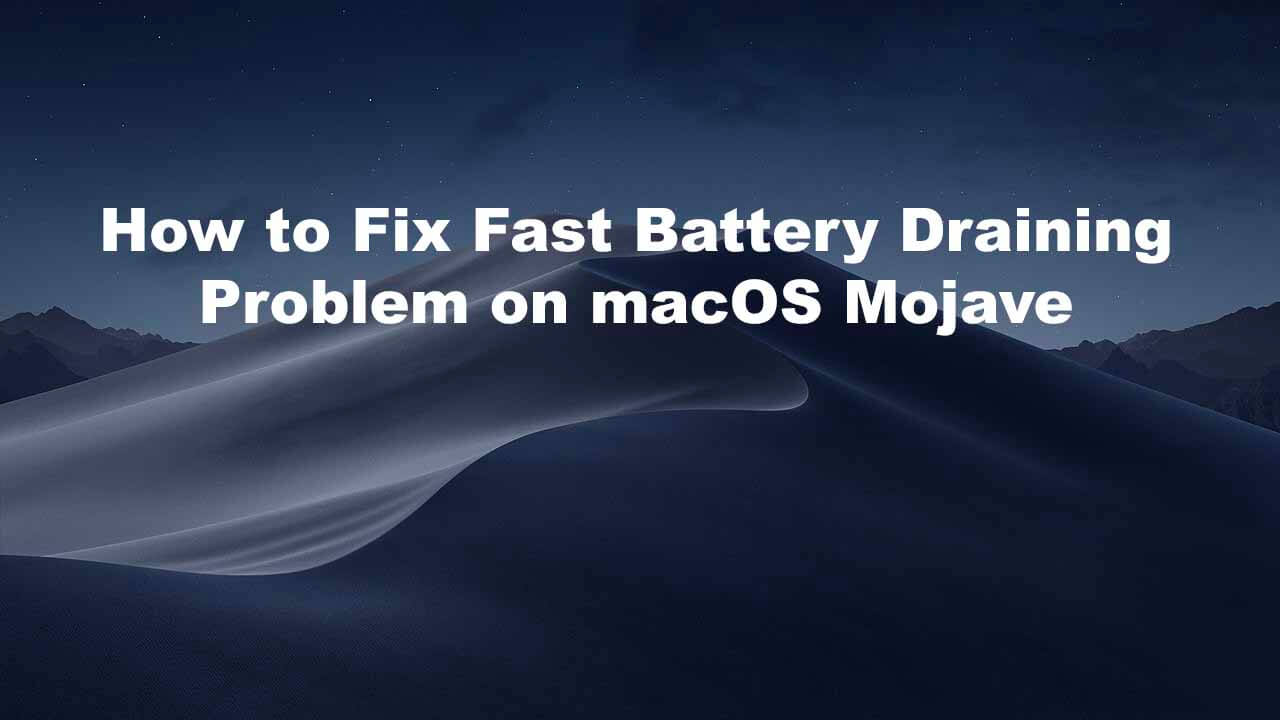 How to Fix Fast Battery Draining Problem on macOS Mojave