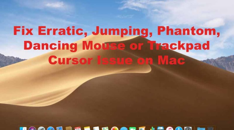 Fix Erratic, Jumping, Phantom, Dancing Mouse or Trackpad Cursor Issue on Mac