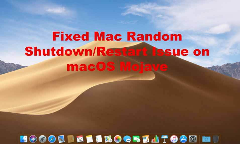 Fixed Mac Random Shutdown Restart Issue on macOS Mojave