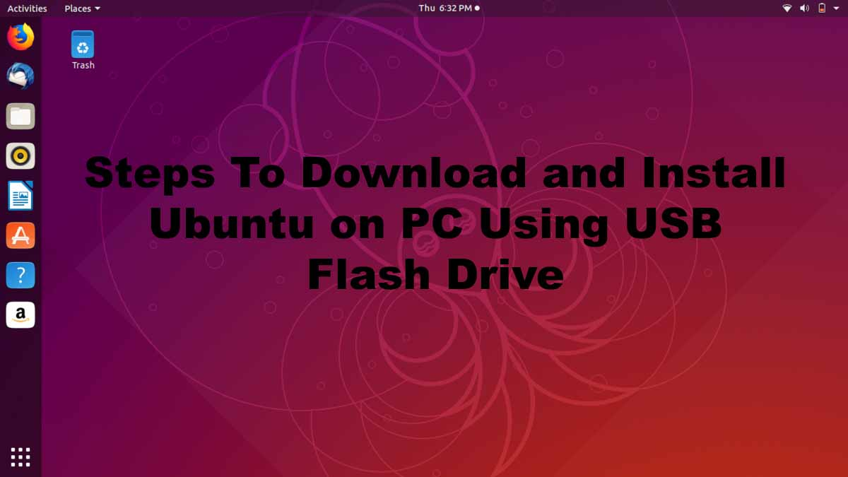 Steps to download and Install Ubuntu using USB Flash Drive on Dell, Lenovo, Asus, HP PC