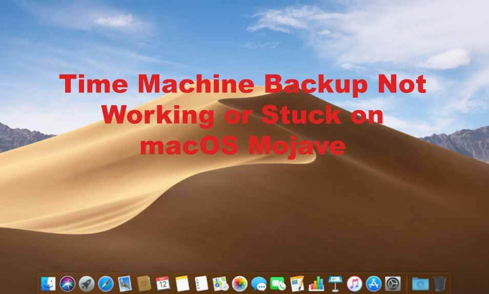 Time Machine Backup Not Working or Stuck on macOS Mojave