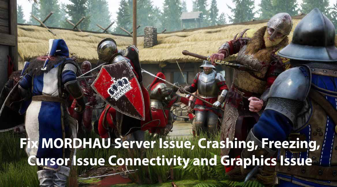 Fix MORDHAU Server Issue, Crashing, Freezing, Cursor Issue Connectivity and Graphics Issue
