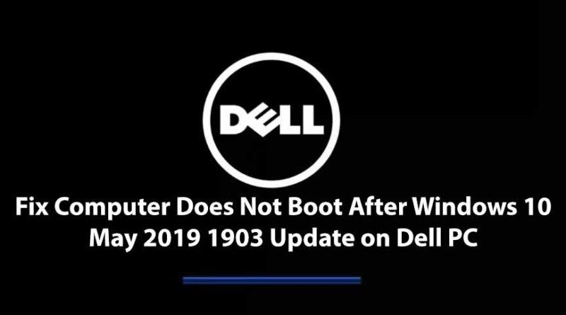 Fix Computer Does Not Boot After Windows 10 May 2019 1903 Update on Dell PC