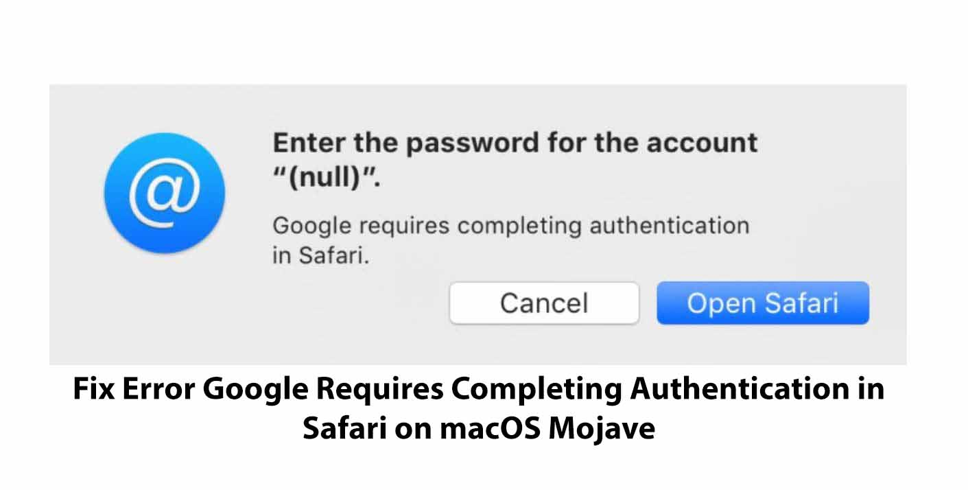 Fix Error Google Requires Completing Authentication in Safari on macOS Mojave