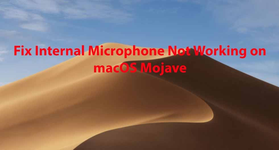Fix Internal Microphone Not Working on macOS Mojave on MacBook and iMac