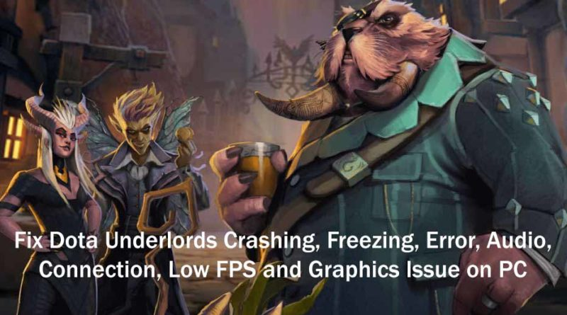 Fix High CPU Usage with Dota Underlords Archives - PC Mac