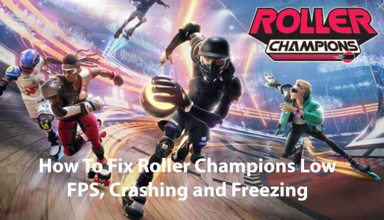 How To Fix Roller Champions Low FPS, Crashing and Freezing
