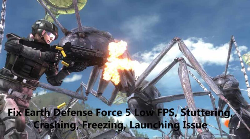 Fix [EDF5] Earth Defense Force 5 Low FPS, Stuttering, Crashing, Freezing, Launching, Audio, Game Save and Graphics Issue on PC