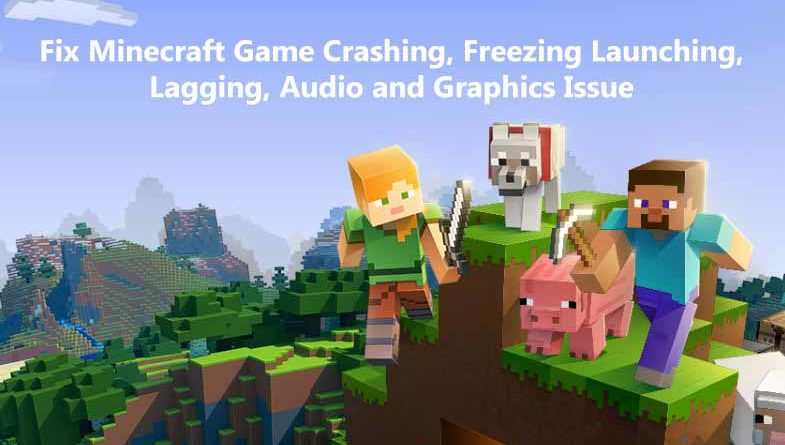 Fix Minecraft Game Crashing, Freezing Launching, Lagging, Audio and Graphics Issue