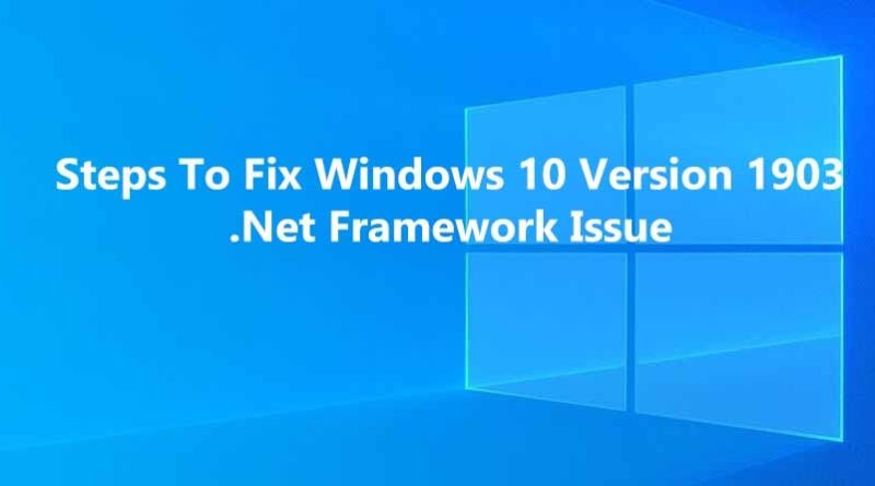 Fix Windows 10 Version 1903 .Net Framework Issue