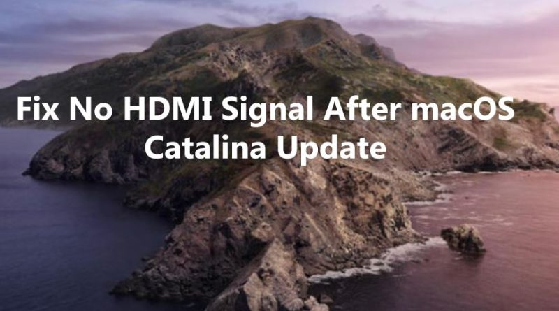 Fix No HDMI Signal After macOS Catalina Update
