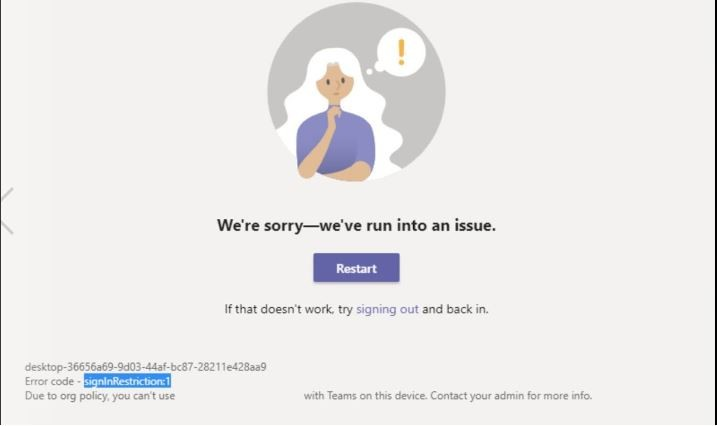 Fix Microsoft Teams Error We're Sorry-We've Run Into An Issue Error Code signInRestriction1